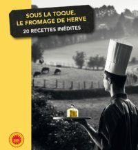 Couverture Sous la toque, le Fromage de Herve (20 recettes inédites)